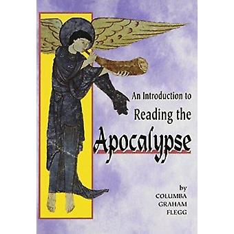 An Introduction to Reading the Apocalypse by Columba Graham Flegg - 9