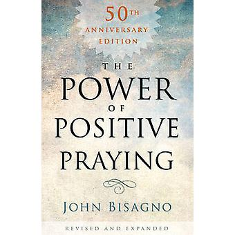 The Power of Positive Praying by John R Bisagno - 9781433685804 Book