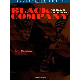 Black Company - The Story of Subchaser 1264 by Eric Purdon - 978155750