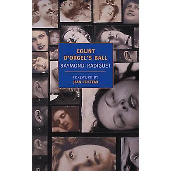Count d'Orgel's Ball by Raymond Radiguet - Jean Cocteau - A. Cancogni