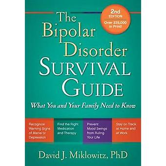 The Bipolar Disorder Survival Guide - What You and Your Family Need to