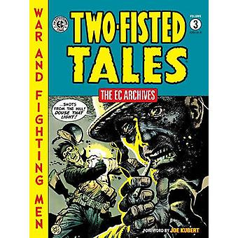 Ec Archives - Two-Fisted Tales Vol. 3 - Volume 3 - Two-Fisted Tales by E