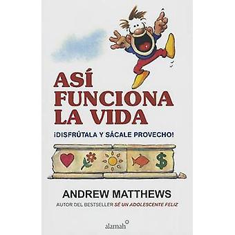 Asi Funciona La Vida by Andrew Matthews - 9786073134316 Book