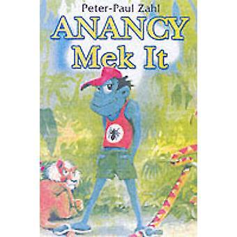 Anancy Mek it by Peter-Paul Zahl - 9789768184344 Book