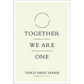 Together We are One - Honoring Our Diversity - Celebrating Our Connect