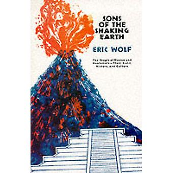Sons of the Shaking Earth by Eric Robert Wolf - 9780226905006 Book