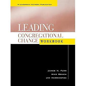 Condurre il cambiamento della Congregazione: Una guida pratica per il viaggio di trasformazione: cartella di lavoro