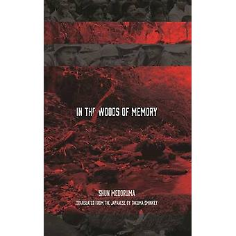 In the Woods of Memory by Shun Medoruma - Takuma Sminkey - Kyle Ikeda