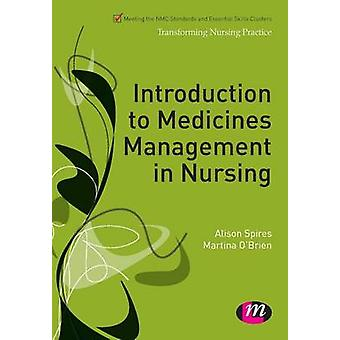 Introduction to Medicines Management in Nursing by Spires & Alison