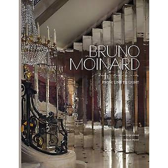 Bruno Moinard - From Line to Light by Jacques Pepion - Serge Gleizes -