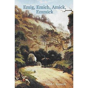 Emig Emich Amick Emmick por Emmick & J. David