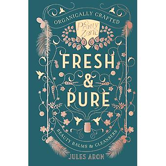 Fresh  Pure by Jules Aron