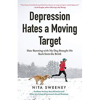 Depression Hates a Moving Target  How Running With My Dog Brought Me Back From the Brink Running Depression and Anxiety Therapy Bipolar by Nita Sweeney