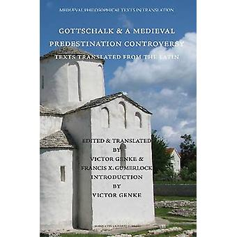 Gottschalk and a Medieval Predestination Controversy by Victor Genke