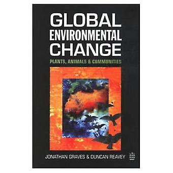 Global Environmental Change Plants Animals and Communities door Graves & Jonathan
