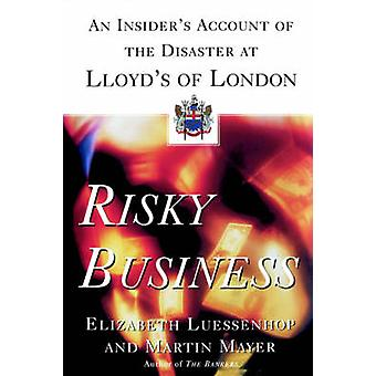 Risky Business An Insiders Account of the Disaster at Lloyds of London by Luessenhop & Elizabeth