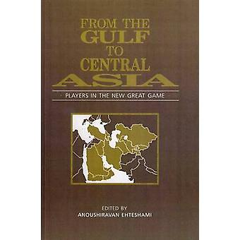 From the Gulf to Central Asia by Ehteshami & Anoushiravan