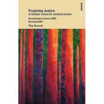 Forgiving Justice by Newell & Tim