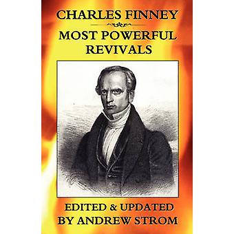 Charles Finney  Most Powerful Revivals by Strom & Andrew