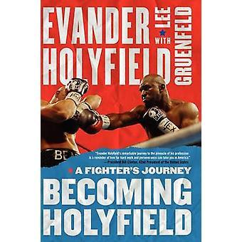 Devenir Holyfield A Fighters Journey par Holyfield et Evander