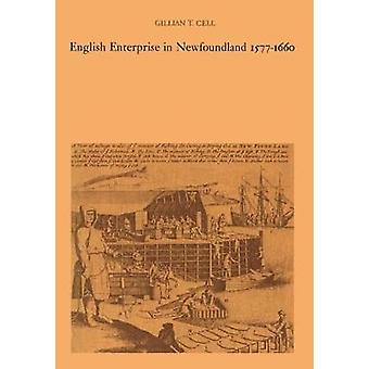 English Enterprise in Newfoundland 15771660 by Cell & Gillian T.