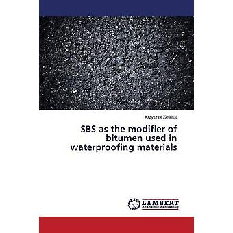 SBS as the Modifier of Bitumen Used in Waterproofing Materials by Zieli Ski Krzysztof