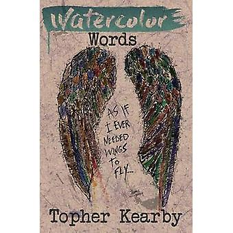 Watercolor Words by Kearby & Topher