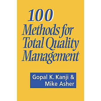 100 Methods for Total Quality Management by Kanji & Gopal K.