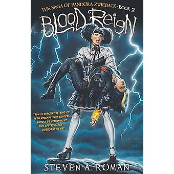 Blood Reign The Saga of Pandora Zwieback Book 2 by Roman & Steven A.