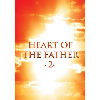 Heart of the Father 2 by Wenke & Rachel J