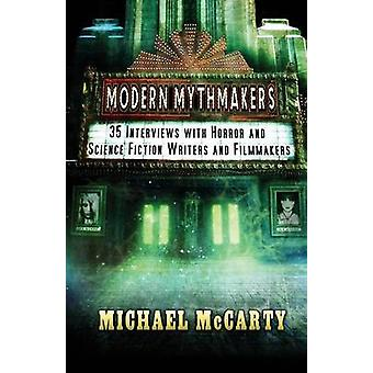 Modern Mythmakers 35 Interviews with Horror  Science Fiction Writers and Filmmakers by McCarty & Michael