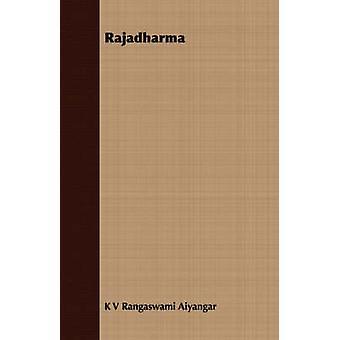 Rajadharma by Aiyangar & K V Rangaswami