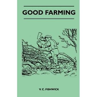 Good Farming by Fishwick & V. C.
