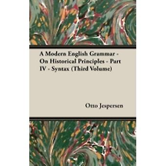 A Modern English Grammar  On Historical Principles  Part IV  Syntax Third Volume by Jespersen & Otto