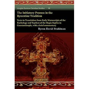 The Initiatory Process in the Byzantine Tradition by Stuhlman & Byron