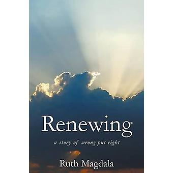 Renewing  a story of wrong put right by Magdala & Ruth