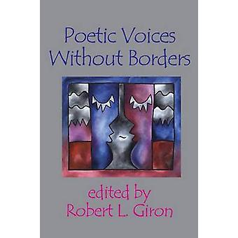 Poetic Voices Without Borders by Giron & Robert L.
