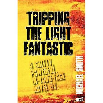 Tripping the Light Fantastic by Smith & D. Michael