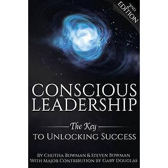 Conscious Leadership by Bowman & Steven