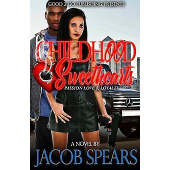 Childhood Sweethearts Passion Love  Loyalty by Spears & Jacob