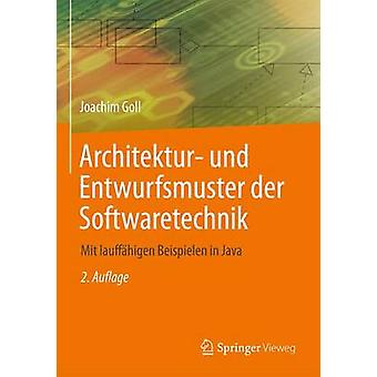 Architektur und Entwurfsmuster der Softwaretechnik  Mit lauffhigen Beispielen in Java by Goll & Joachim
