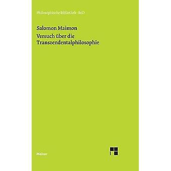 Versuch ber die Transzendentalphilosophie by Maimon & Salomon