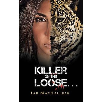Killer on the Loose . . . by Machellper & Ian