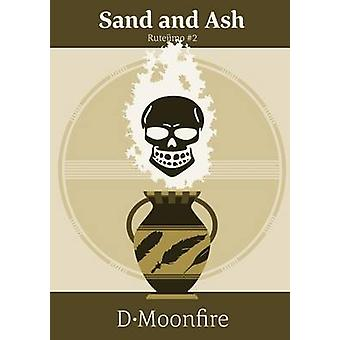 Sand and Ash by Moonfire & D.