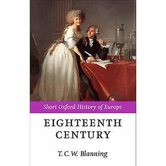 The Eighteenth Century by T C W Blanning
