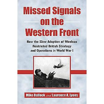 Missed Signals on the Western Front - How the Slow Adoption of Wireles