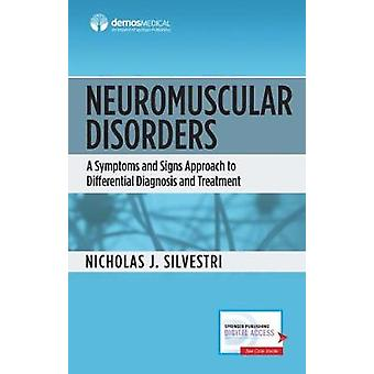 Neuromuscular Disorders - A Symptoms and Signs Approach to Differentia