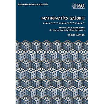 Mathematics Galore! - The First Five Years of the St. Mark's Institute