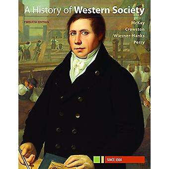 A History of Western Society Volume 1.2 - Since 1300 by John P. McKay