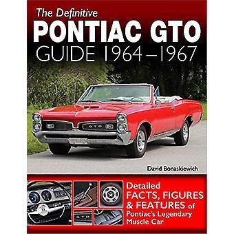 The Definitive Pontiac GTO Guide - 1964-1967 by David Bonaskiewich - 9